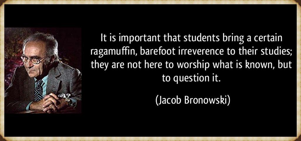 Bronowski quote